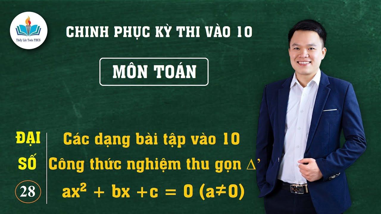 Hướng dẫn giải các dạng bài tập của  phương trình bậc hai một ẩn với công thức nghiệm thu gọn(toán9)