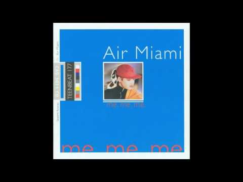 Air Miami - Me. Me. Me. (1995) [Full Album]