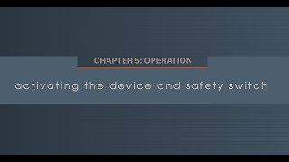 Chapter 5.3 Activating the Device and Safety Switch