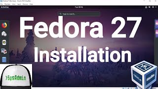 Fedora 27 Installation + Guest Additions on Oracle VirtualBox [2017]