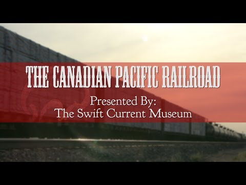 The Canadian Pacific Railway - Swift Current