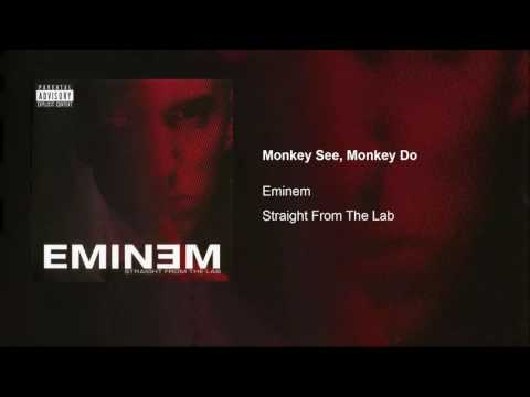 Eminem  Monkey See, Monkey Do