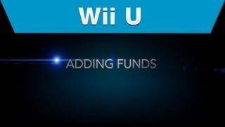 Wii U - H๐w to Add Funds