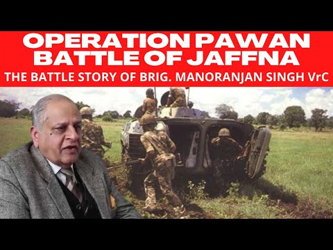 Operation Pawan Sri Lanka Story of a battle fought by Brig Manoranjan Singh VrC IPKF