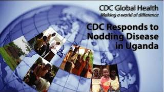 CDC Responds to Nodding Disease in Uganda