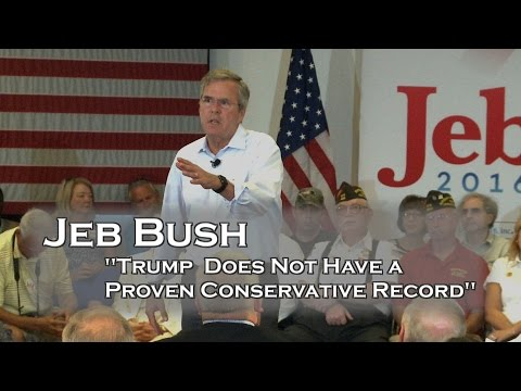 "Jeb Bush Says "" Trump Does Not Have Proven Conservative Record """