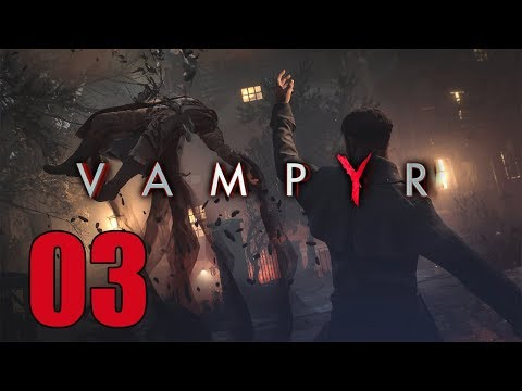 Vampyr - Let's Play Part 3: William Bishop