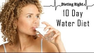Dieting: 10 Day Water Diet for Weight Loss