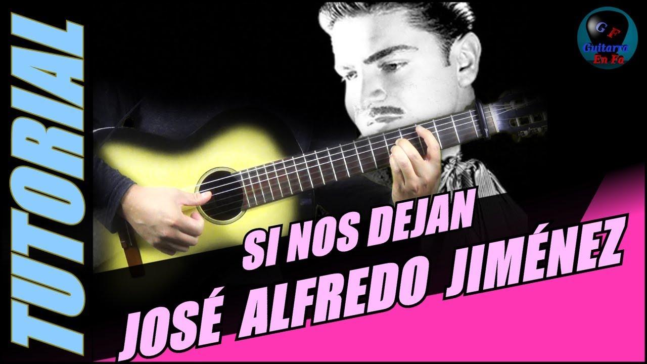 Cmo Tocar Si Nos Dejan En Guitarra Jos Alfredo Jimnez