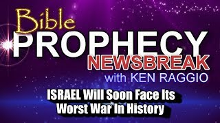 Israel Will Soon Face Its WORST WAR In History - PROPHECY UPDATE!