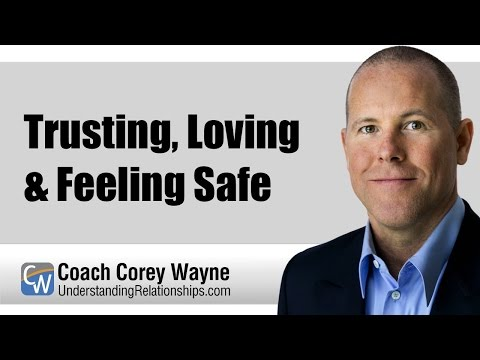 Trusting, Loving & Feeling Safe