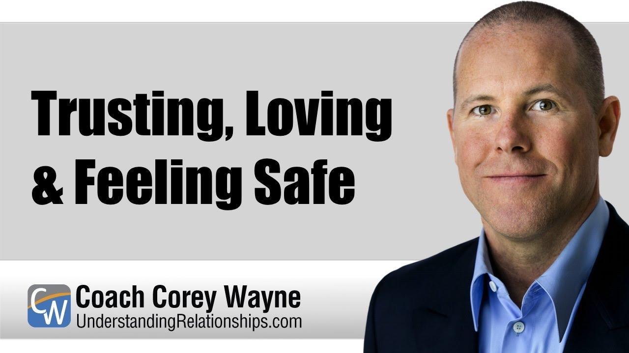 Trusting, Loving & Feeling Safe