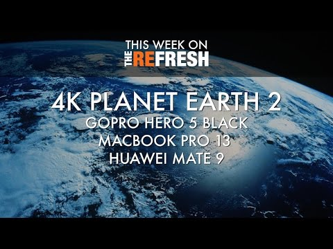 Planet Earth 2 coming in 4K and all the Week's Top Stories | The Refresh