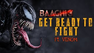 Get Ready to Fight Reloaded Feat. Venom || Baaghi 3 || Venom