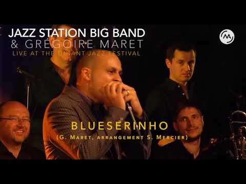 Blueserinho by The Jazz Station Big Band & Grégoire Maret