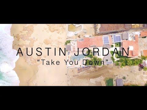 Austin Jordan – Take You Down (Official Video)