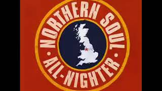 The Best Northern Soul All Nighter Ever!   CD 1 Full Album