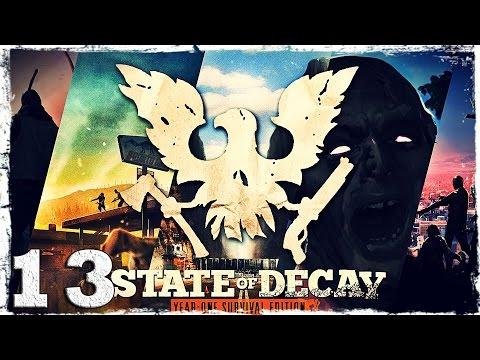 Смотреть прохождение игры State of Decay YOSE. #13: Неприятности на базе.