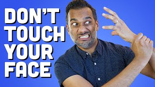 Don't touch your face: 4 step guide