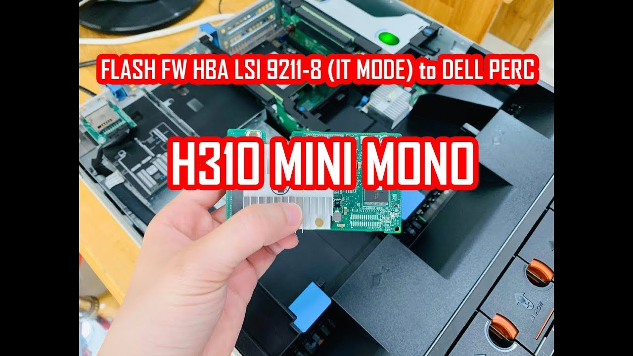 How To Flash Firmware H310 Mini Mono with IT FW LSI 9211-8i