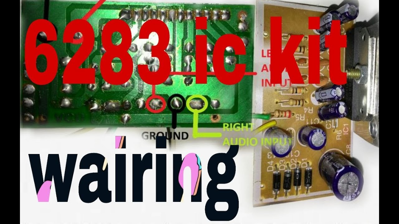 How To Make Ic 6283 Audio Amplifier Kit Wairing  In Hindi