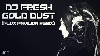 Video Dj Fresh - Gold Dust (Flux Pavilion Remix) download MP3, 3GP, MP4, WEBM, AVI, FLV Oktober 2018