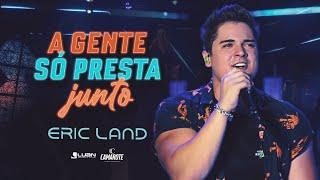 Download Eric Land - A gente só presta junto - DVD Eric Land Start