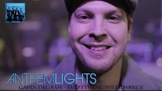 Everything Will Change - Gavin DeGraw (cover by Anthem Lights)
