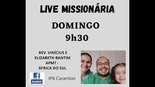 LIVE MISSIONÁRIA - VINÍCIUS BANTIM - APMT - ÁFRICA DO SUL