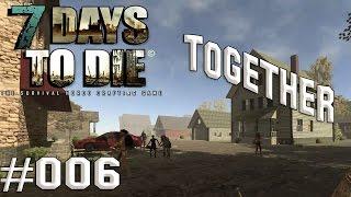 """Together - 7 Days to Die #006 """"Das ist falsch!"""" Let"""