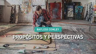 Propósitos y Perspectivas - Bayless Conley