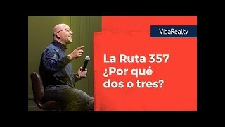 ¿Por qué dos o tres? | Ruta 357 | Pastor Antulio Castillo