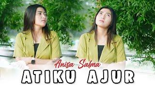 Gambar cover Atiku Ajur - Anisa Salma [ Official Video Lirik ]