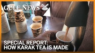 How a Dh1 karak tea is made in the UAE
