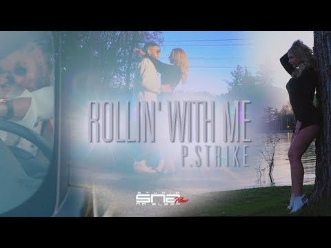 P.Strike - Rollin' With Me (Music Video by @snsfilms)