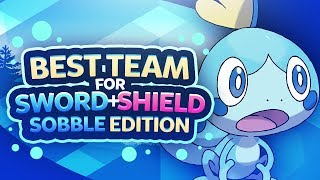 Best Team for Sword and Shield: Sobble Edition