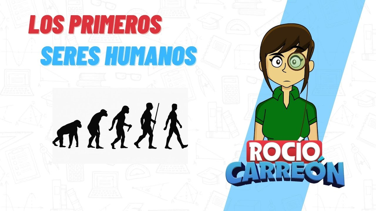 LOS PRIMEROS SERES HUMANOS - EVOLUCIÓN, CAZADORES, RECOLECTORES E INSTRUMENTOS