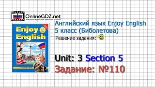 """Unit 3 Section 5 Задание №110 - Английский язык """"Enjoy English"""" 5 класс (Биболетова)"""