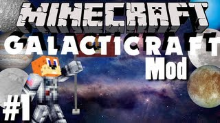 Minecraft Galactic Space Program - #1 Welcome to My Pad (Galacticraft Mod)