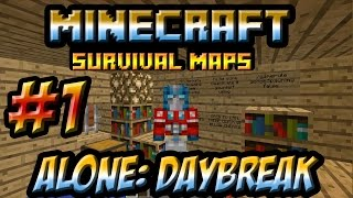 "Minecraft Survival Maps: Alone DayBreak Ep. 1 ""Stumped on the first level!"""
