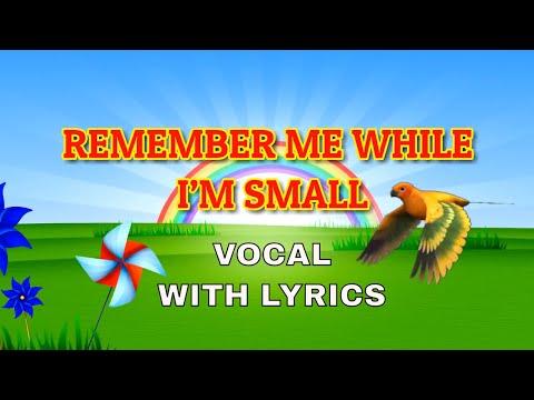 Remember Me While I Am Small (Fingerprints) with Lyrics