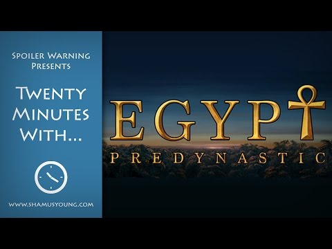 Twenty Minutes With Pre-Dynastic Egypt