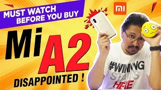 Mi A2 - Full Review | Pros Cons |  I AM DISAPPOINTED ☹️