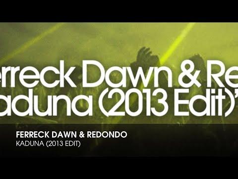 Ferreck Dawn & Redondo - Kaduna (2013 Edit)