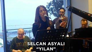 Selcan Asyalı - Yılan (Canlı Performans) Video