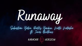 Runaway - Sebastián Yatra, Daddy Yankee, Natti Natasha (ft. Jonas Brothers) Karaoke version