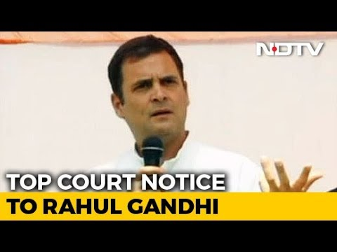 Rahul Gandhi Issued Notice By Top Court Over Comments On Rafale Order