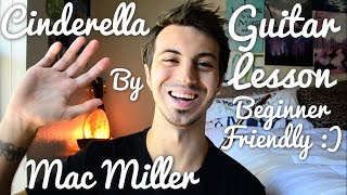 Cinderella by Mac Miller and Ty Dolla $ign Guitar Lesson // Beginner Friendly!
