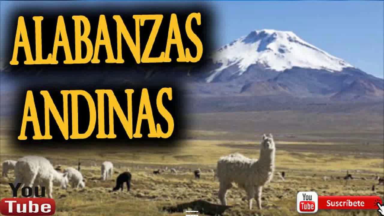 Lo Mejor De La Música Cristiana Andina Youtube