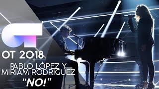 MIRIAM RODRÍGUEZ, PABLO LÓPEZ - NO! | Gala 5 | OT 2018